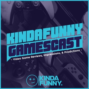 Kinda Funny Gamescast by Kinda Funny