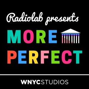 Radiolab Presents: More Perfect by WNYC Studios