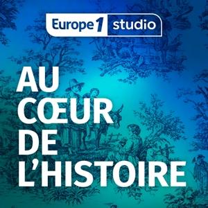 Au cœur de l'histoire by Europe 1
