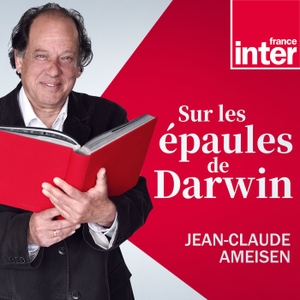 Sur les épaules de Darwin by Radio France