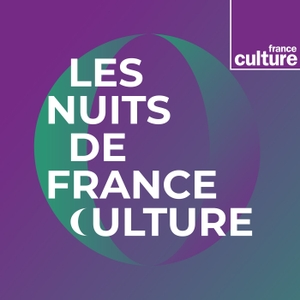 Les Nuits de France Culture by France Culture