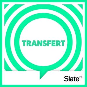 Transfert by Slate.fr