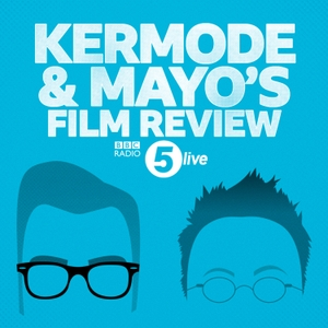Kermode and Mayo's Film Review by BBC Radio 5 live