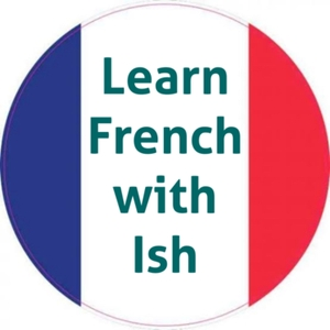 Learn French with Ish by Ish