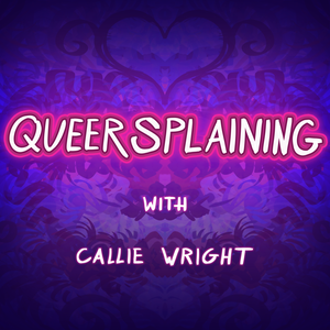 Queersplaining by Queersplaining