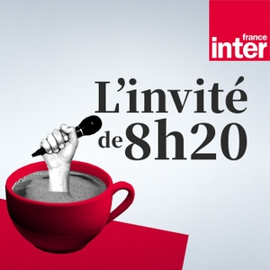 L'invité de 8h20 : le grand entretien by France Inter
