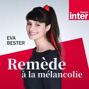 Remède à la mélancolie by France Inter