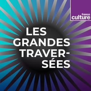 Les Grandes traversées by France Culture