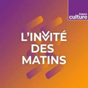 L'Invité(e) des Matins de France Culture by France Culture