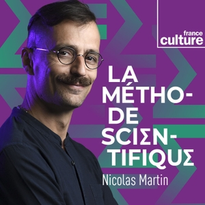 La Méthode scientifique by France Culture
