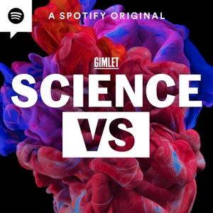 Science Vs by Gimlet
