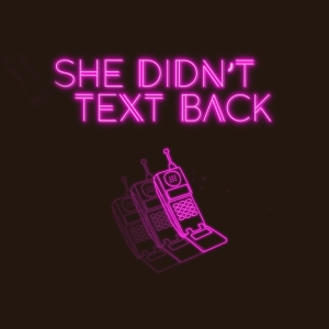 She Didn't Text Back Podcast by She Didn't Text Back