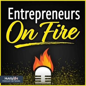 Entrepreneurs on Fire by John Lee Dumas of EOFire
