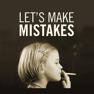 Let's Make Mistakes by Let's Make Mistakes