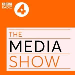 The Media Show by BBC Radio 4