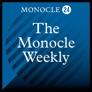 Monocle 24: The Monocle Weekly by Monocle