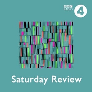 Saturday Review by BBC Radio 4