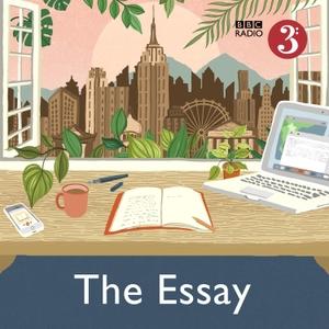The Essay by BBC Radio 3