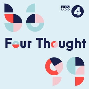 Four Thought by BBC Radio 4