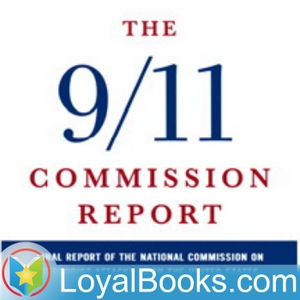 The 9/11 Commission Report by The 9/11 Commission by Loyal Books