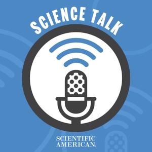 Science Talk by Scientific American