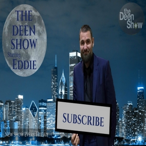 The Deen Show by EDDIE REDZOVIC