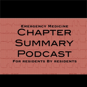 Emergency Medicine Chapter Summary Podcast by John Hardwick and the residents of Cook County