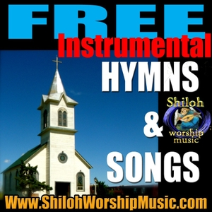 Free Instrumental Hymns and Songs by Shiloh Worship Music