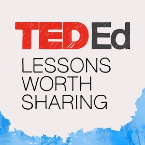 TED-Ed: Lessons Worth Sharing by TED