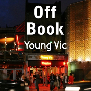 Off Book - a podcast by the Young Vic by Young Vic Theatre