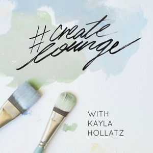 #createlounge: Tap Into Your Creativity, Tell Your Story, and Find Your Community by Kayla Hollatz - Community and Brand Coach