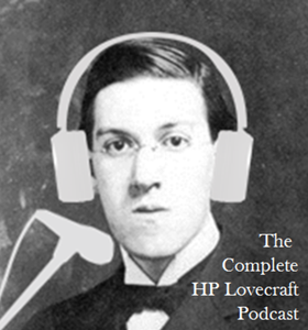 The Complete HP Lovecraft Podcast by HP Lovecraft