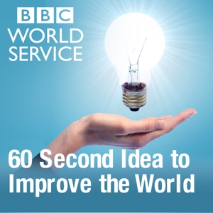 Forum - Sixty Second Idea to Improve the World by BBC World Service
