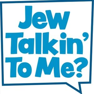 Jew Talkin' To Me? by Jew Talkin