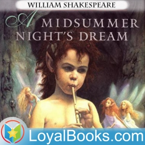 A Midsummer Night's Dream by William Shakespeare by Loyal Books