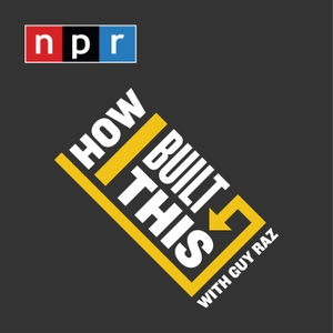 How I Built This with Guy Raz by NPR
