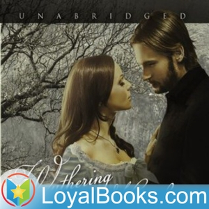 Wuthering Heights by Emily Bronte by Loyal Books