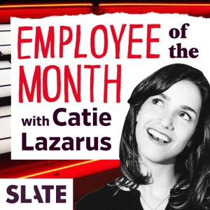 Employee of the Month by Slate Podcasts