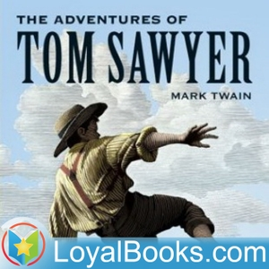 The Adventures of Tom Sawyer by Mark Twain by Loyal Books