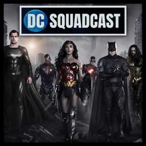 DC Films Squadcast by 2021 DC Films Squadcast Media - Movies, TV, and Comics News DCEU DCCU DCTV