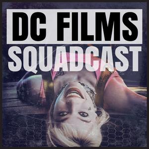 DC Films Squadcast by 2020 DC Films Squadcast Media - Movies, TV, and Comics News DCEU DCCU DCTV