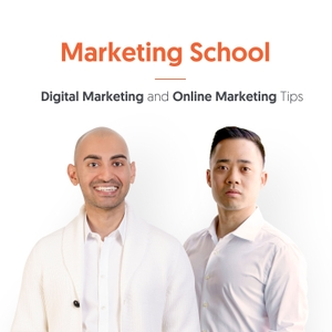 Marketing School - Digital Marketing and Online Marketing Tips by Neil Patel & Eric Siu.