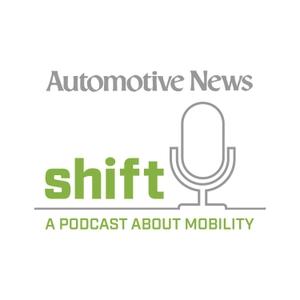 Shift: A podcast about mobility by Automotive News