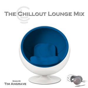 The Chillout Lounge Mix by Tim Angrave