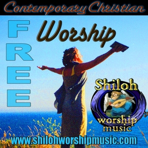 Free Contemporary Christian Worship by Shiloh Worship Music