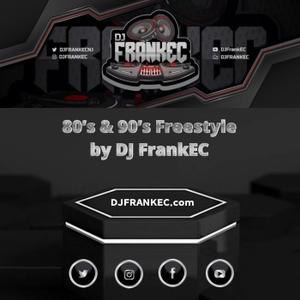 80's & 90's Freestyle by DJ Frank-EC