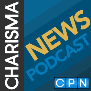 Charisma News by Charisma Podcast Network