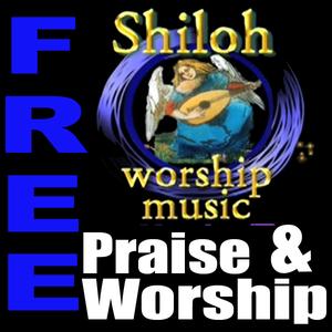 FREE Praise and Worship by Shiloh Worship Music