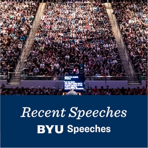 BYU Speeches by BYU Speeches