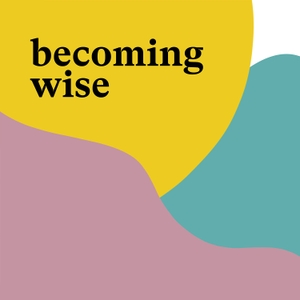Becoming Wise by On Being Studios